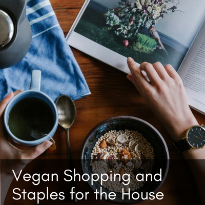 Vegan Shopping and Staples for the House